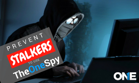 How to prevent stalkers to use TheOneSpy app for intrusive and illicit Surveillance