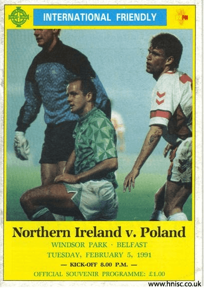 Match programme for my first ever live Northern Ireland win - 3-1 v. Poland in February 1991.