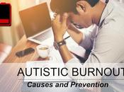 Autistic Burnout Causes Prevention