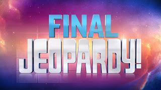 Trivia Returns With Final Jeopardy Q&A