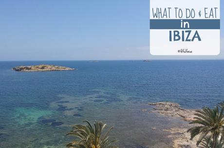 What to Do and Eat in Ibiza | Travel Guide | Travel Tips | Guide to Ibiza | Ibiza Travel Tips | Honeymoon Spots | Wild Workout Wednesday