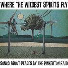 The Pinkerton Raid: Where the Wildest Spirits Fly
