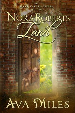 FLASHBACK FRIDAY: Nora Roberts Land by Ava Miles- Feature and Review