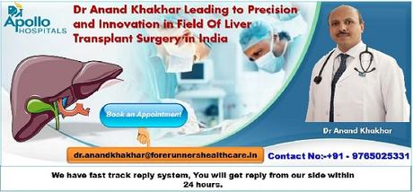 Dr Anand Khakhar Leading to Precision and Innovation in Field Of Liver Transplant Surgery in India