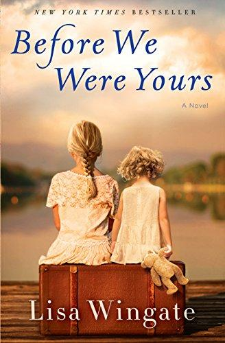 Before We Were Yours: A Novel by [Wingate, Lisa]