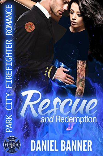 UNFORGETTABLE LOVE: A CLEAN ROMANCE EVENT - RESCUE AND REDEMPTION BY DANIEL BANNER
