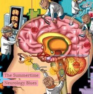 Summertime Neurology Blues