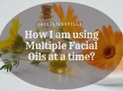 Using Multiple Facial Oils Time?