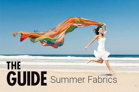 A guide to choosing the best summer fabrics