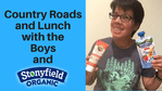 Country Roads & Lunch with the Boys and Stonyfield!