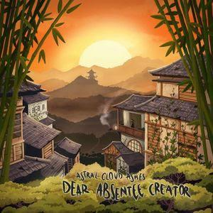 ASTRAL CLOUD ASHES - Dear Absentee Creator