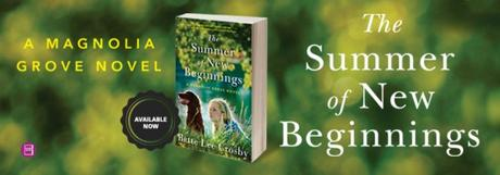 The Summer of New Beginnings: A Magnolia Grove Novel by Bette Lee Crosby