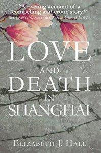 Blog Tour – Love And Death In Shanghai by Elizabeth J. Hall