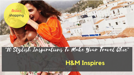 Shopping, Style and Us: India's Best Shopping and Selfhelp Blog - HnM's lastes summer collection of 2018 gives us major chic outfit goals for our next travel.