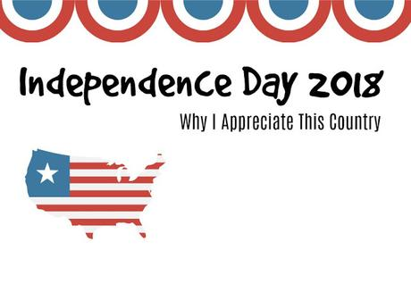 Independence Day 2018: Why I Appreciate This Country