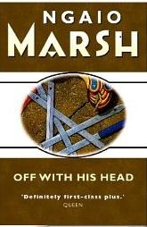 Off With His Head – Ngaio Marsh