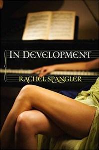 Mary Springer reviews In Development by Rachel Spangler