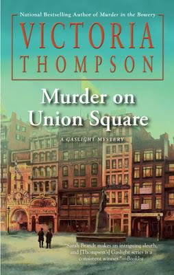 Murder on Union Square- by Victoria Thompson- Feature and Review