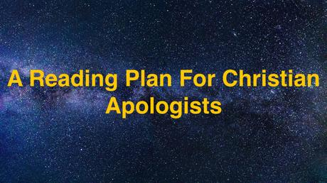 A Reading Plan for Christian Apologists – Part 3.27