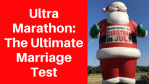 Ultra Marathon: The Ultimate Marriage Test