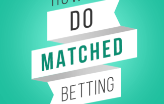Matched Betting for Dummies- A Step by Step Guide