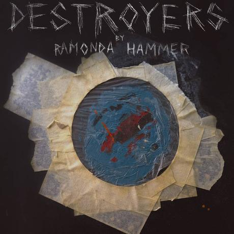 Ramonda Hammer - Destroyers EP