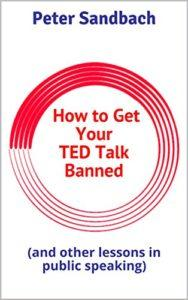 Adventures on the Dark Side of TED ® Talks