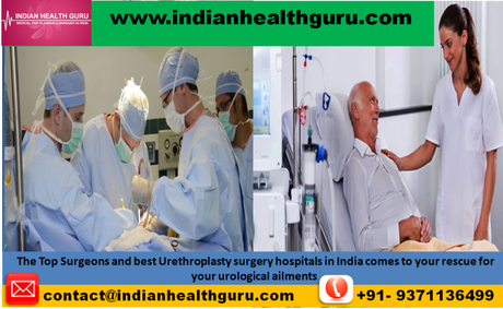 The Top Surgeons and Best Urethroplasty Surgery Hospitals In India Comes To Your Rescue For Your urological ailments