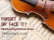 Forget Face #WednesdayWisdom
