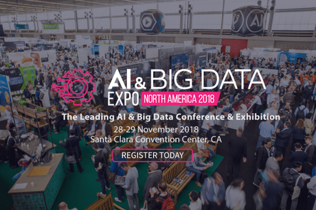 AI & Big Data Expo North America 2018: Change Your Strategies To Develop