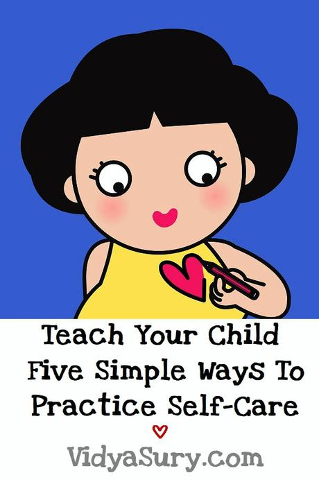 Teach Your Child Five Simple Ways To Practice Self-Care