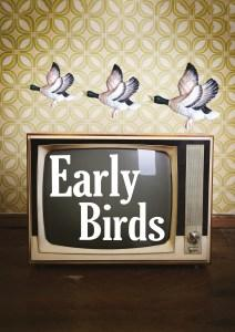 1. See Early Birds – a new play by Birds of a Feather writers Maurice Gran and Laurence Marks (3 – 27 August) #EdinburghFringe