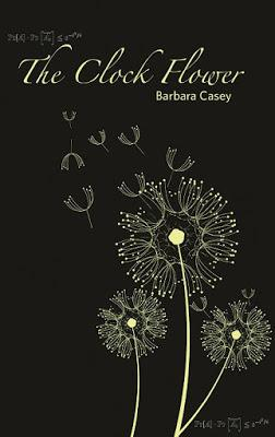 The Clock Flower by Barbara Casey