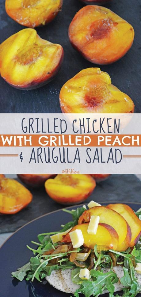 Grilled Chicken with Grilled Peach & Arugula Salad (gluten free)