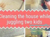 Cleaning House While Juggling Kids