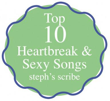 Heartbreak and Sexy Songs, Part II of Song Week