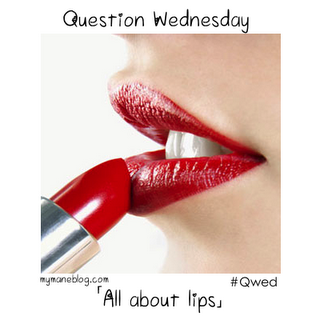 Question Wednesday~All About Lips~