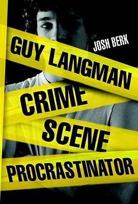 Review: Guy Langman, Crime Scene Procrastinator by Josh Berk