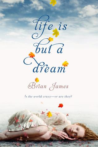 Review: Life Is But a Dream by Brian James