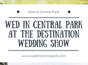 Central Park Destination Wedding Show