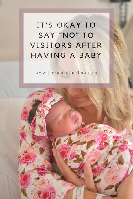 "It's Okay to Say ""no"" to Visitors After Having a Baby"