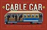 Image: Build-Your-Own Cable Car: Includes 2 Punch-Out Paper Cable Cars, by Delphine Hirasuna (Author), Kit Hinrichs (Illustrator). Publisher: Chronicle Books; Csm edition (April 18, 2017)