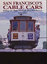 Image: San Francisco's Cable Cars, by Joyce Jansen (Author). Publisher: Duane Press (June 7, 1999)