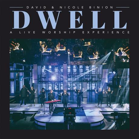 David & Nicole Binion Invite Listeners To 'Dwell' In God's Presence