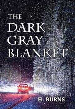 The Dark Gray Blanket by H. Burns