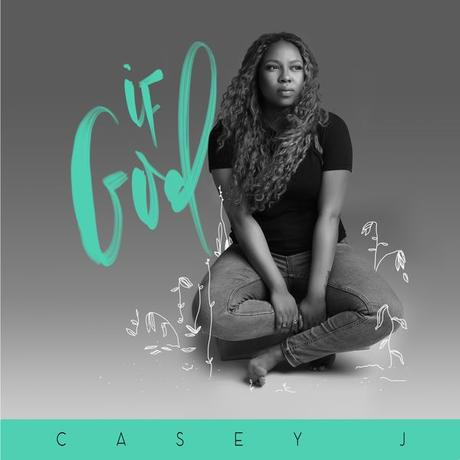 Casey J Just Dropped A New Single  'If God'