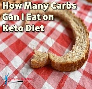 How Many Carbs Can I Eat on Keto Diet
