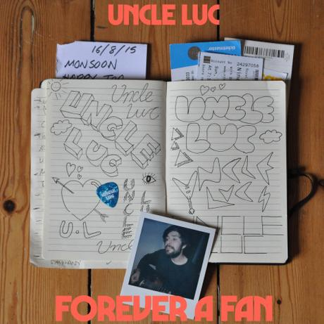 Uncle Luc – 'Forever a Fan'