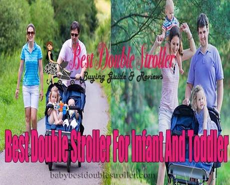 Best Double Strollers for Infant and Toddler