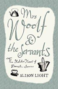 Mrs Woolf and the Servants – Alison Light #20BooksofSummer